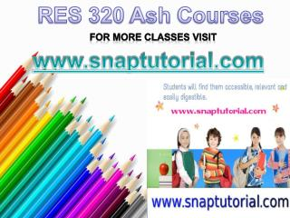 RES 320 Apprentice tutors/snaptutorial