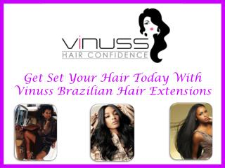 Get Set your Hair Today With Vinuss Brazilian Hair Extension