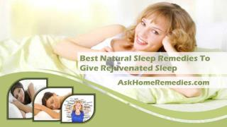 Best Natural Sleep Remedies To Give Rejuvenated Sleep
