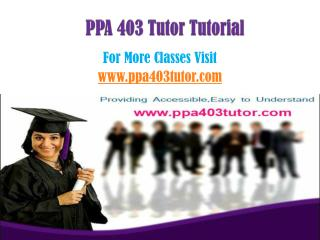 PPA 403 Tutor Peer Educator/ppa403tutordotcom