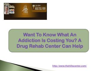 Want To Know What An Addiction Is Costing You? A Drug Rehab Center Can Help