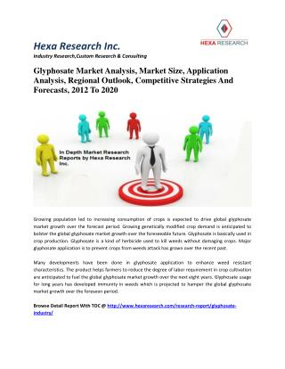 Glyphosate Market Analysis, Market Size, Application Analysis, Regional Outlook, Competitive Strategies And Forecasts, 2