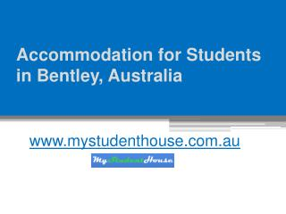 Shared Accommodation for Students in Bentley, Australia - www.mystudenthouse.com.au