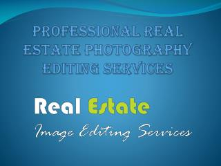Professional Real Estate Photography Editing Services