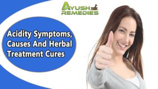 Acidity Symptoms, Causes And Herbal Treatment Cures