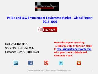 Police and Law Enforcement Equipment Market - Global Report 2015-2019