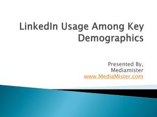 LinkedIn Usage Among Key Demographics