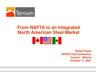 From NAFTA to an Integrated North American Steel Market