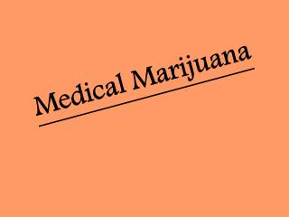 Medical Marijuana- To Live A Healthy Life