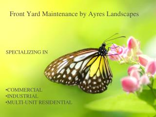 Front yard maintenance by ayres landscapes