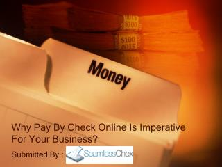 Why Pay By Check Online Is Imperative For Your Business