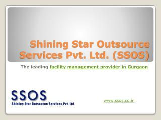 World class facility management provider in Gurgaon | SSOS