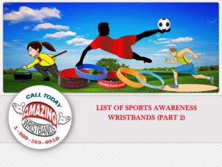 List of Sports Awareness Wristbands Part2