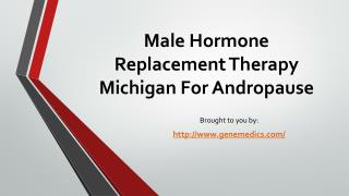 Male Hormone Replacement Therapy Michigan For Andropause
