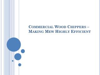 Commercial Wood Chippers – Making Mew Highly Efficient