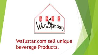 Wafustar.com Sell Unique Beverage Products.