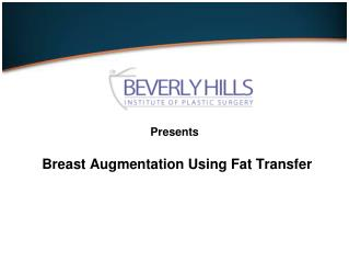 Breast Augmentation Using Fat Transfer