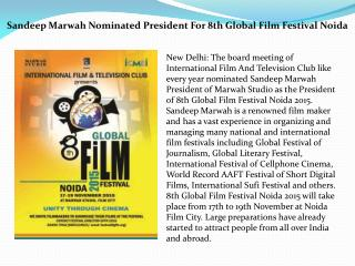 Sandeep Marwah Nominated President For 8th Global Film Festival Noida