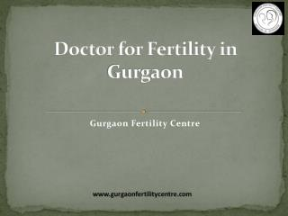 Doctor for fertility in gurgaon