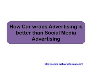 How Car wraps Advertising is Better than Social Media Advertising