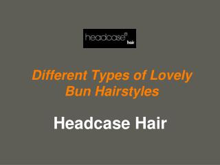 Different Types of Lovely Bun Hairstyles