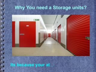 Why you need a storage units?