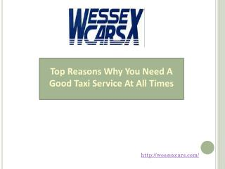 Top Reasons Why You Need A Good Taxi Service At All Times