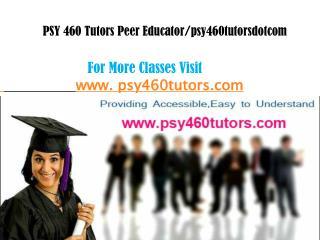 PSY 460Tutors Peer Educator/psy460tutorsdotcom
