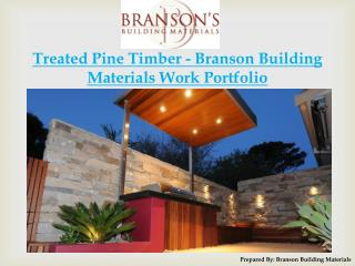 Treated Pine Timber - Work Portfolio by Branson Building Material