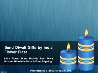 Send Diwali Gifts by India Flower Plaza