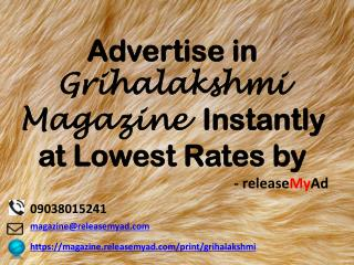 Advertising in Grihalakshmi Magazine through releaseMyAd