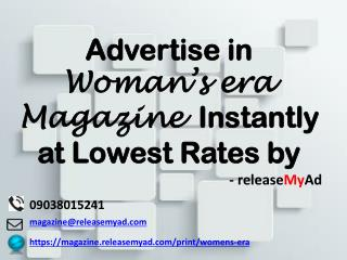 Advertising in Woman's era Magazine through releaseMyAd