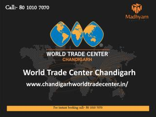 Chandigarh World Trade Center, Chandigarh WTC