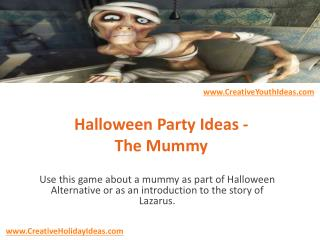 Halloween Party Ideas - The Mummy