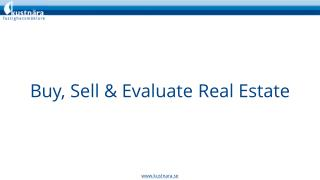 Sell, Buy or Evaluate Real Estate