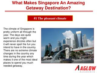 What makes Singapore an amazing getaway destination?