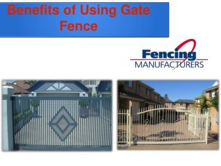 Benefits Of Using Gate Fence