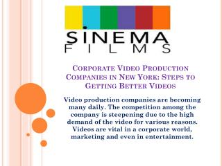 Corporate Video Production Companies in New York: Steps to Getting Better Videos