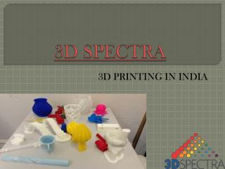 3D Printing Services in India - 3D Spectra