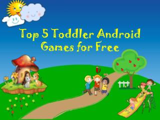 Top 5 Toddler Android Games for Free