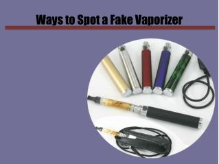 Ways to Spot a Fake Vaporizer