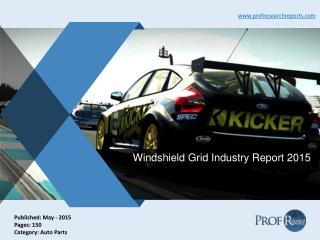 Windshield Grid Industry Size, Market Share 2015 | Prof Research Reports