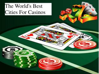 The World's Best Cities For Casinos