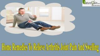 Home Remedies To Relieve Arthritis Joint Pain And Swelling
