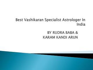 Best Vashikaran Specialist Baba Astrologer In India
