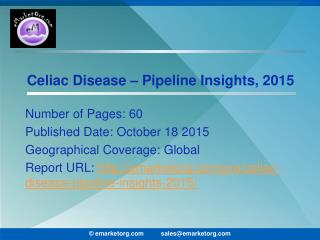 Celiac Disease Pipeline Expansive Analysis of Various Stages of Development and Therapeutic Assessments