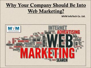 Why Your Company Should Be Into Web Marketing?