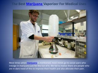 The Best Marijuana Vaporizer For Medical Uses