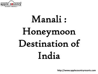 Kullu Manali : Destination for a perfect honeymoon