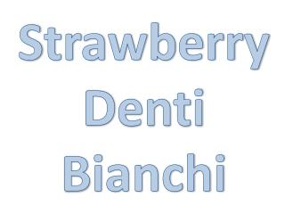 Strawberry Denti Bianchi